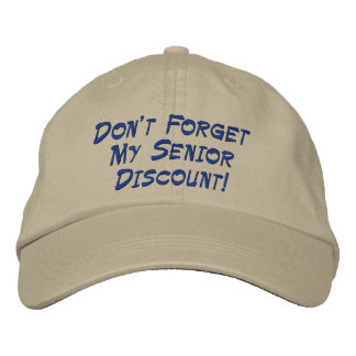 Don't Forget My Senior Discount! Embroidered Baseball Cap