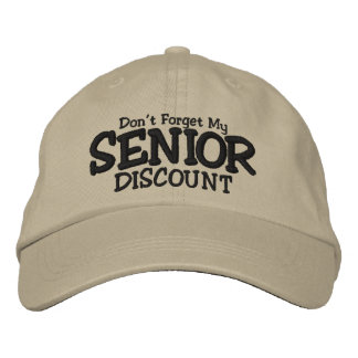 Don't Forget My Senior Discount Embroidered Hat