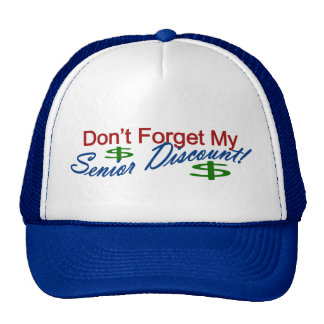 Don't Forget My Senior Discount Mesh Hats