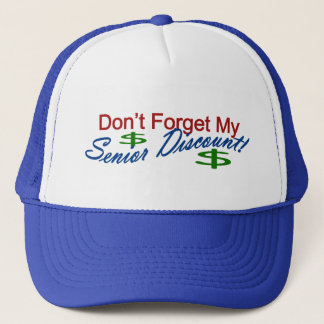 Don't Forget My Senior Discount Trucker Hat