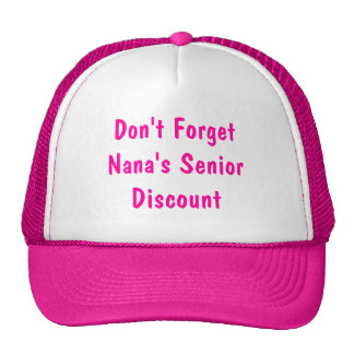 Don't Forget Nana's Senior Discount Cap
