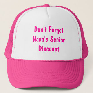 Don't Forget Nana's Senior Discount Trucker Hat