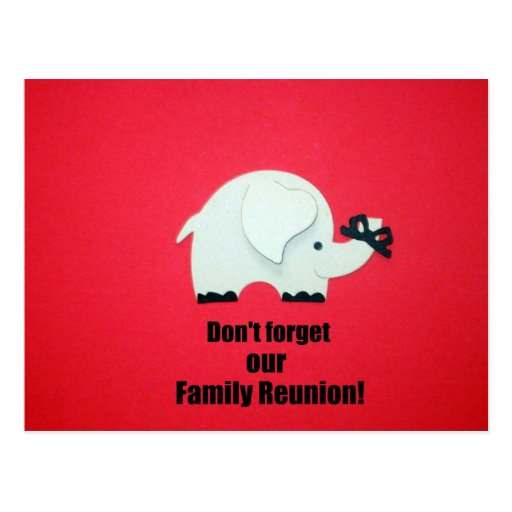 Don't forget our Family Reunion! Post Card