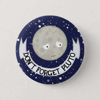 Don't forget Pluto 6 Cm Round Badge