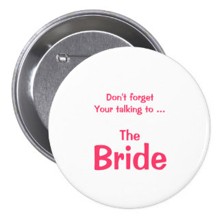 Don't Forget the Bride Button