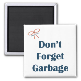 Don't Forget The Garbage Reminder Magnet