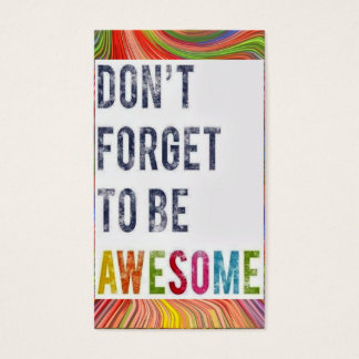 Don't Forget to be Awesome! Business Card