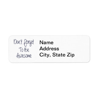 Don't Forget To Be Awesome Return Address Label