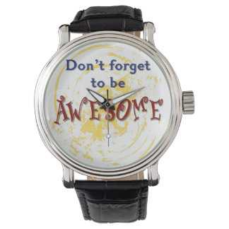 Don't Forget to be Awesome Watch