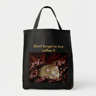 Dont forget to buy coffee Bag