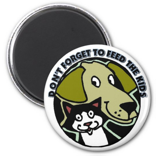 Don't forget to feed the kids magnet