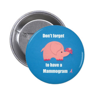 Don't forget to have a Mammogram. Pins