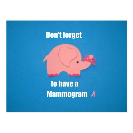 Don't forget to have a Mammogram. Post Card