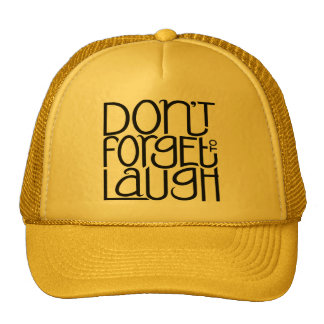Don't Forget to Laugh black Hat