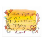 Don't forget to smile today - hand lettered postcard
