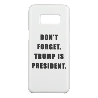 """Don't Forget. Trump Is President."" Samsung Case"