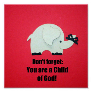 Don't forget: You are a Child of God! Poster