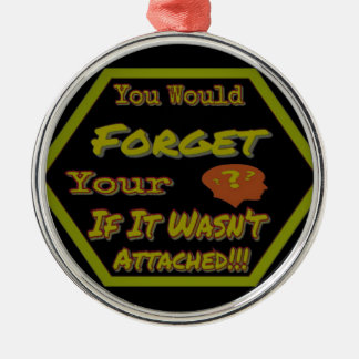 Dont Forget Your Head Green Metal Ornament
