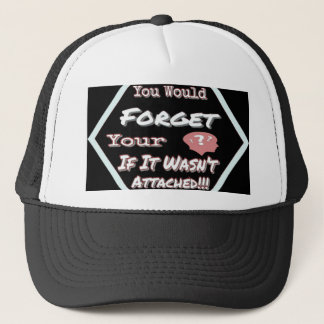 Dont Forget Your Head Trucker Hat