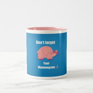 Don't forget your mammogram. mugs