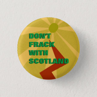 Don't Frack With Scotland Badge