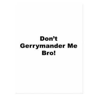 Don't Gerrymander Me Bro Postcard
