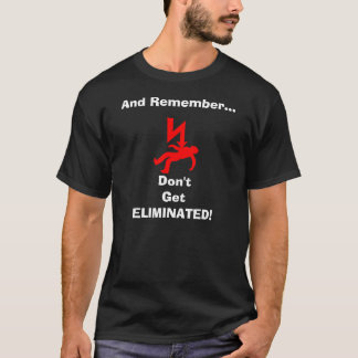 Don't Get Eliminated T-Shirt