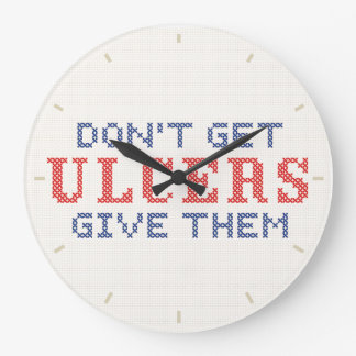 Don't Get Ulcers Large Clock