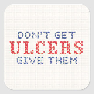 Don't Get Ulcers Square Sticker