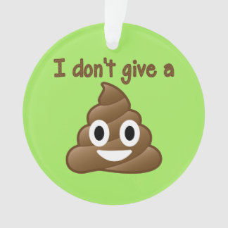 Don't Give A Poop Ornament