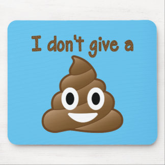 Don't Give An Emoji Poop Mouse Pad