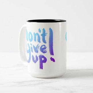 Don't Give Up - handwritten - Mug