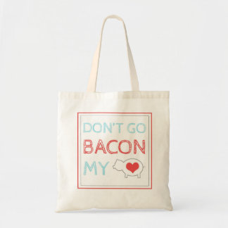 Don't Go Bacon My Heart Canvas Bag