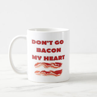 DON'T GO BACON MY HEART, I COULDN'T IF I FRIED mug