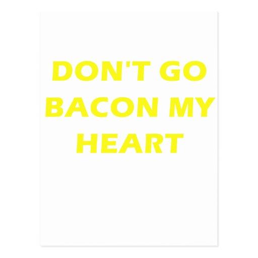 Dont Go Bacon My Heart Postcards