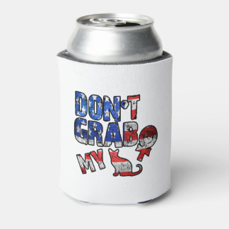 Dont grab my can cooler