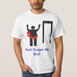Don't Grope Me Bro T-Shirt