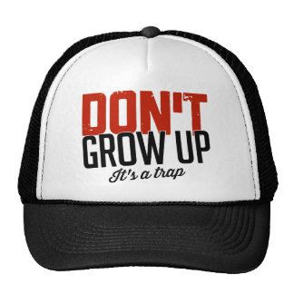 Don't Grow Up It's a Trap Cap