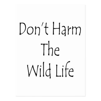 Don't Harm The Wild Life Post Cards
