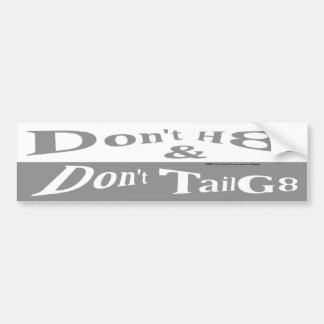 Don't Hate and Don't Tailgate Bumper Sticker