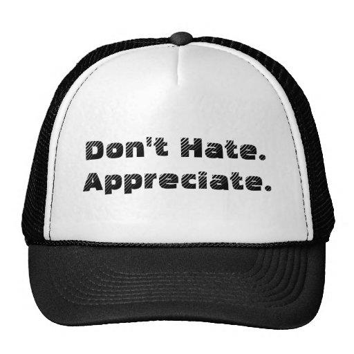 Don't Hate. Appreciate. Trucker Hats