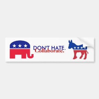 DON'T HATE, COLLABORATE POLITICAL BUMPER BUMPER STICKER