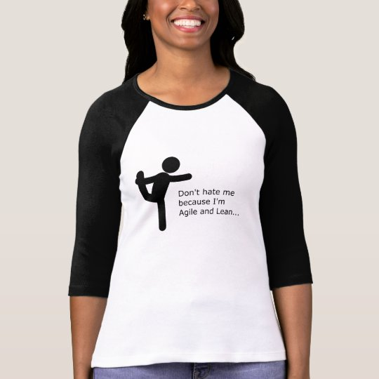 85790db4ecd Don't hate me because I'm agile & lean T-Shirt | Zazzle.com.au