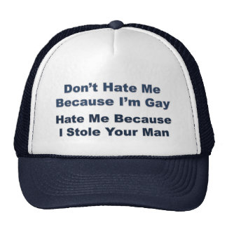Don't Hate Me Because I'm Gay.... Cap
