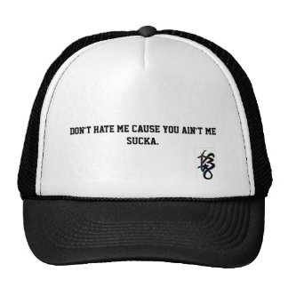 Don't hate Me cause you ain't Me Cap