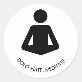 Don't hate, meditate. classic round sticker