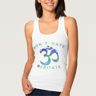 Don't Hate - Meditate Singlet