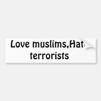 Dont hate muslims! bumper sticker