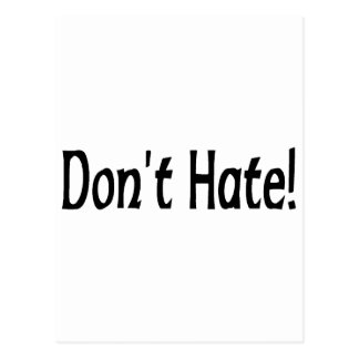 Don't Hate! Post Card