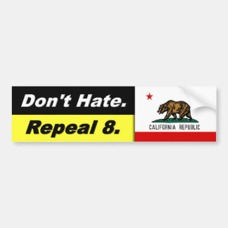 Don't Hate Repeal 8 w. Cali Flag - Bumper Sticker